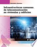 Infraestructuras comunes de telecomunicación en viviendas y edificios 2.ª edición 2021