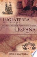 Inglaterra Protestante y Espaa Catlica