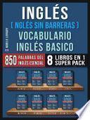 Inglés (Inglés Sin Barreras) Vocabulario Inglés Basico (8 Libros en 1 Super Pack)