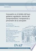 Innovación en el ámbito del buen gobierno regulatorio: ciencias del comportamiento, transparencia y prevención de la corrupción