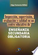 Inspección, supervisión, evaluación y calidad de un centro educativo de Enseñanza Secundaria Obligatoria