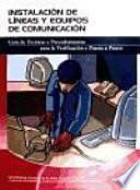 Instalacion de Lineas y Equipos de Comunicacion Guia de Tecnicas y Procedimientos para la Verificacion y Puesta a Punto