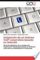 Instalación de Un Sistema Voip Corporativo Basado en Asterisk
