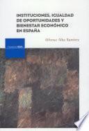 Instituciones, igualdad de oportunidades y bienestar económico en España