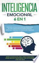 Inteligencia Emocional[emotional Intelligence]: 6 EN 1: Estoicismo+Autodisciplina Espartana+Manipulación De La Ira+La Psicología De Los Hábitos Positi
