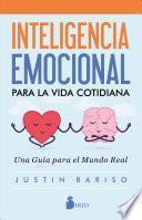 Inteligencia emocional para la vida cotidiana/ EQ, APPLIED: The Real-World Guide to Emotional Intelligence