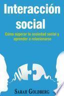 Interacción social – Cómo superar la ansiedad social y aprender a relacionarse