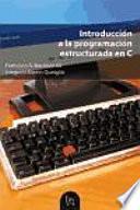 Introducción a la programación estructurada en C