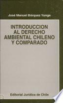 Introducción al derecho ambiental chileno y comparado