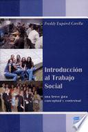 Introducción Al Trabajo Social : Una Breve Guía Conceptual Y Contextual