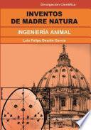 Inventos de la Madre Natura. Ingenieria animal