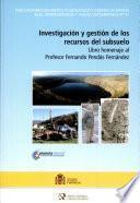 Investigación y gestión de los recursos del subsuelo