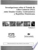 Investigaciones sobre el Tratado de Libre Comercio (TLC) entre Estados Unidos, Centroamérica y República Dominicana