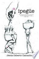 Ipegüe: Intimidades en las Fuerzas Armadas Sandinistas de Nicaragua (1980-1989)