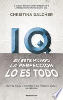 IQ. En este mundo la perfección lo es todo.