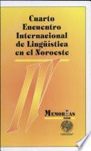 IV Encuentro Internacional de Lingüística en el Noroeste: Estudios del español