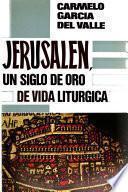 Jerusalen, un siglo de oro de vida liturgica