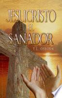 Jesucristo el Sanador = Jesus Christ the Healer