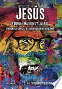 Jesús, un conservador muy liberal