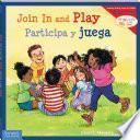 Join In and Play/Participa y juega