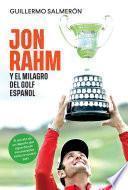 Jon Rahm y el milagro del golf español