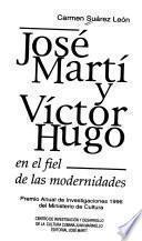 José Martí y Víctor Hugo en el fiel de las modernidades