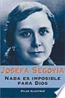 Josefa Segovia. Nada es imposible para Dios