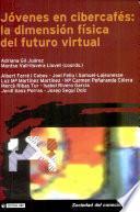 Jóvenes en cibercafés: la dimensión física del futuro virtual