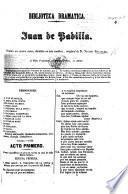 Juan de Padilla. Drama en cuatro actos, etc. [In verse.]
