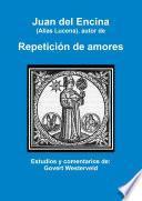 Juan del Encina (alias Lucena), autor de Repetición de amores