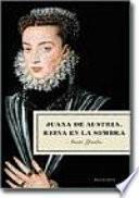 Juana de Austria, reina en la sombra