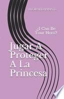Jugar A Proteger A La Princesa