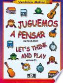 Juguemos a pensar/ Let's Think and Play