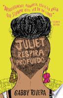Juliet respira profundo