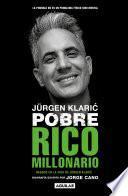 Jurgen Klaric. Pobre, rico, millonario
