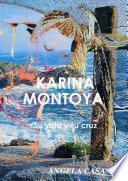 KARINA MONTOYA Su vida y su cruz