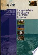 La agricultura paraguaya y el tercer milenio