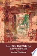 La aldea encantada : cuentos criollos