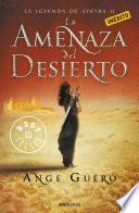 La amenaza del desierto (La leyenda de Ayesha 2)