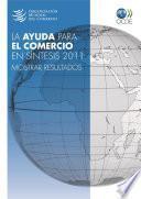 La ayuda para el comercio en síntesis 2011 Mostrar resultados
