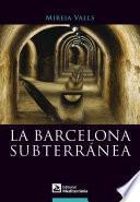La Barcelona subterránea