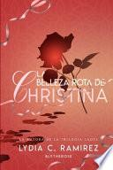 La Belleza Rota de Christina