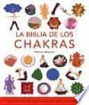 La biblia de los chakras / The Chakra Bible