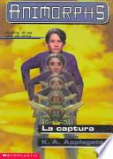 La Captura / The Capture