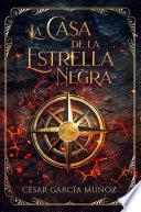 La casa de la Estrella Negra: Libro 1