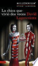 La chica que vivió dos veces (Serie Millennium 6) Edición Cono Sur