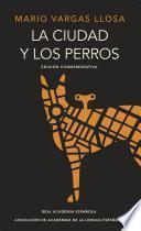 La ciudad y los perros (edición del cincuentenario) (Edición conmemorativa de la RAE y la ASALE)
