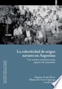 La colectividad de origen navarro en Argentina. Los centros navarros como espacio de encuentro