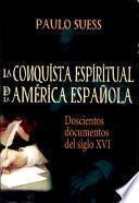 La conquista espiritual de la América espanõla