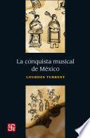 La conquista musical de México